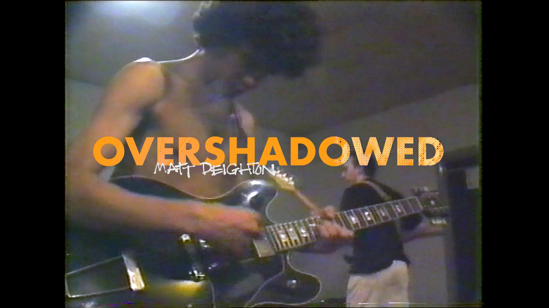 Overshadowed